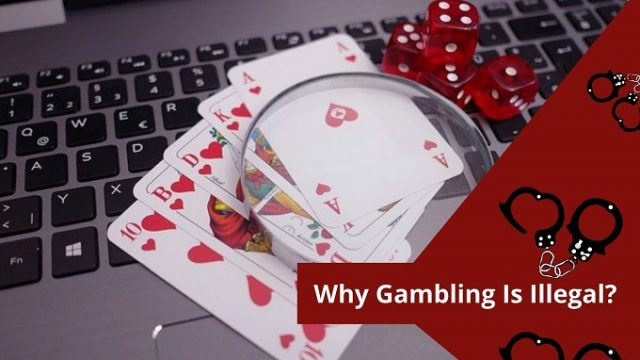 why gambling is illegal