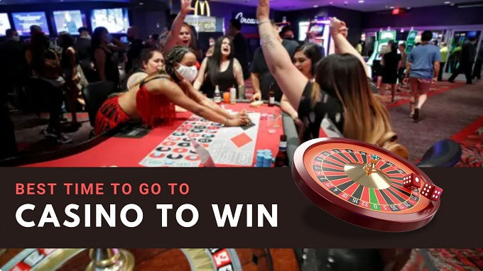 best time to go to casino to win