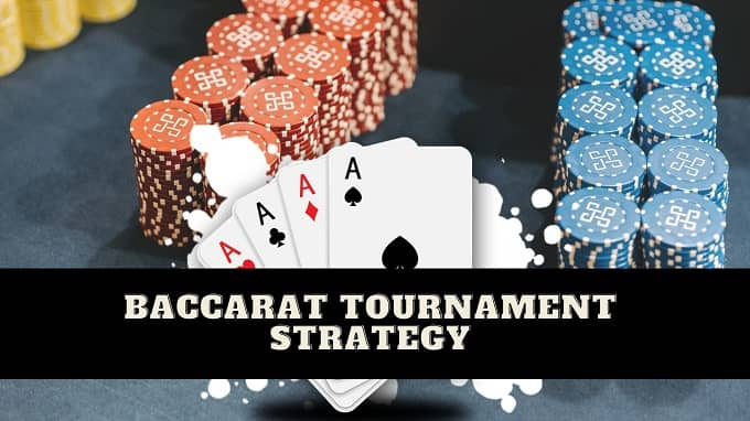 baccarat tournament strategy