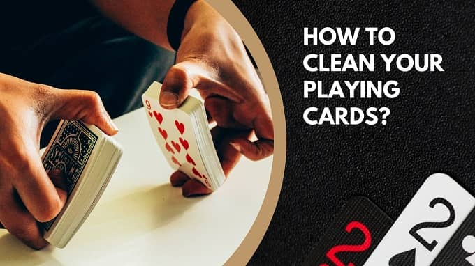 how to clean playing cards