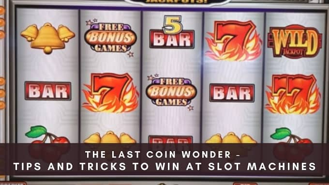 Have you ever been lucky to win in a slot machine with your last coin?