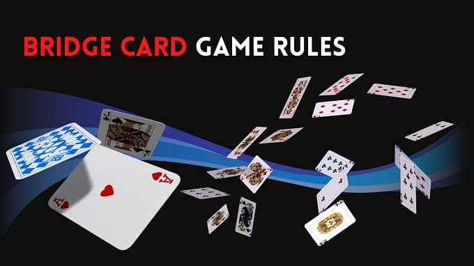 How to play the Bridge card game and its rules?